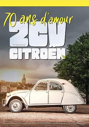 Livre - 2 Cv Citroën - 70 Ans d'Amour Broché  -  Roge Remond -  Editions Riva