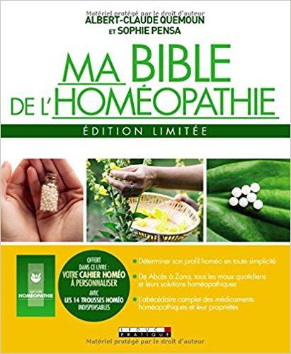 Ma bible de l'homéopathie : Edition limitée. Avec un cahier personnalisable