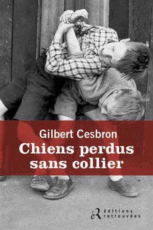 Chiens Perdus Sans Collier - Gilbert Cesbron