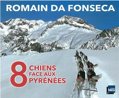 8 Chiens Face aux Pyrénées -  Da Fonseca Romain - Ed Anet