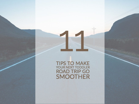 11 Tips to make your Road Trip with a Toddler go smoother