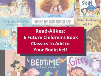 Read-Alikes: 6 Future Children's Book Classics to Add to Your Bookshelf
