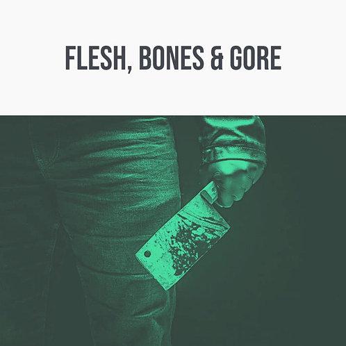 Flesh, Bones & Gore