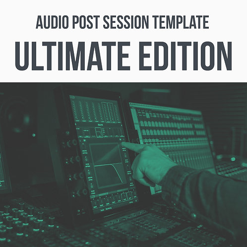 Audio Post Session Template Ultimate Edition