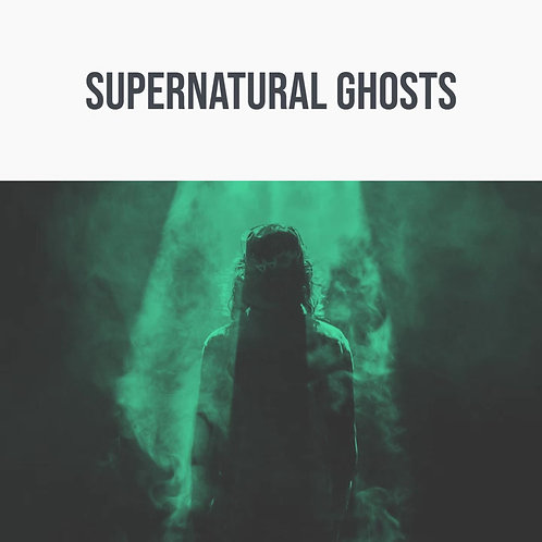 Supernatural Ghosts