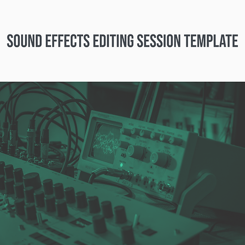 Sound Effects Editing Template