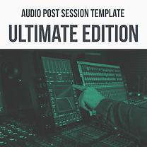 Audio Post Template Ultimate Edition.jpg
