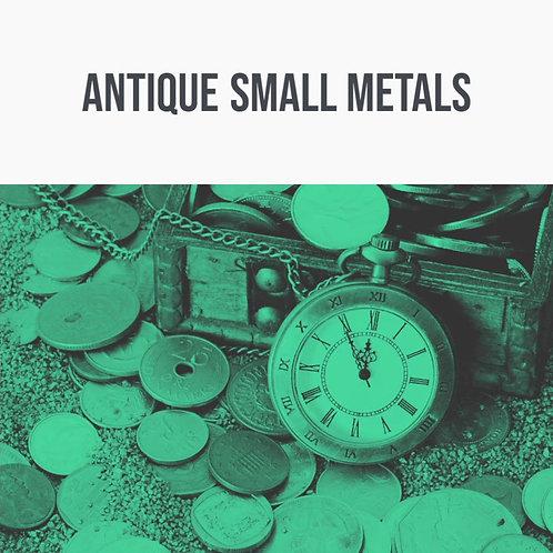 Antique Small Metals