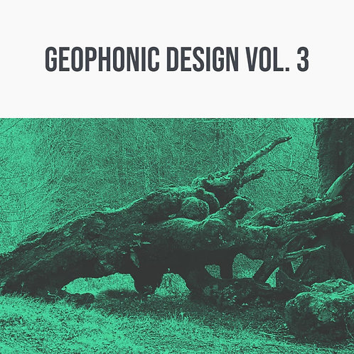 Geophonic Design Vol. 3