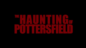 NEWS: The Haunting Of PottersField Gets Digital Release.