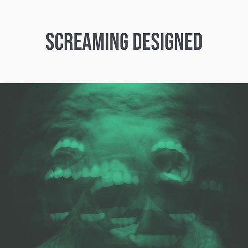 Screaming Designed