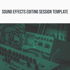 Sound Effects Editing Session Template.p