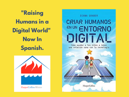 """Raising Humans in a Digital World"" Available in Spanish!"