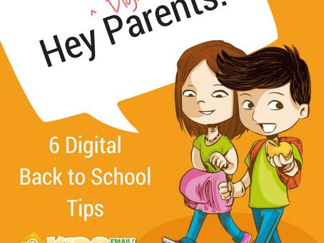 6 Back-To-School Tips for Digital Parents