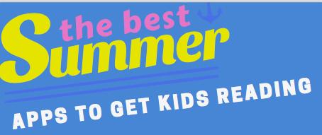 9 Kids' Apps Make Summer Reading Fun!