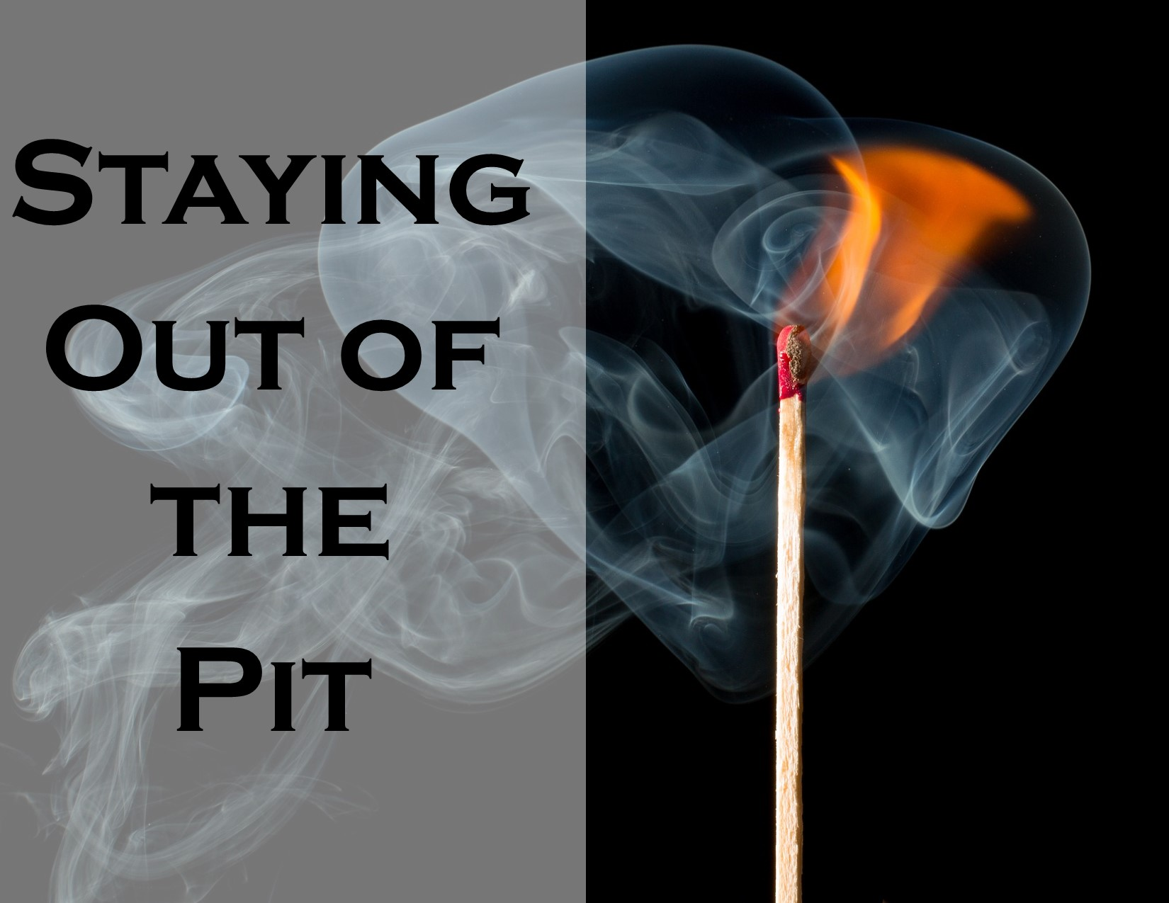 Staying Out of the Pit