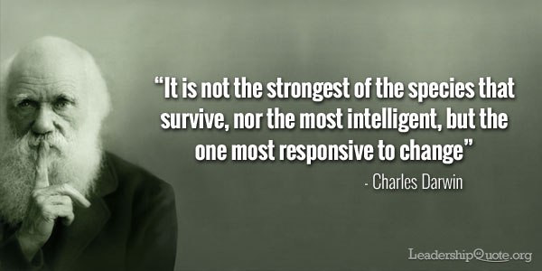 charles-darwin-quote-it-is-not-the-strongest-of-the-species-that-survive-nor-the-most-intelligent-but-the-one-most-responsive-to-change1
