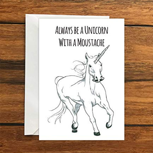 Always Be a Unicorn with a Moustache greeting card A6