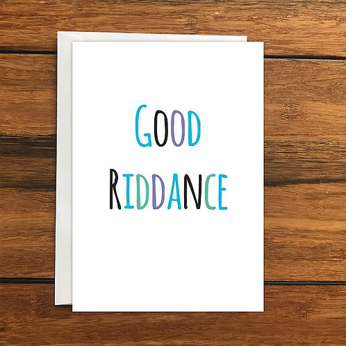 Good Riddance Greeting Card A6