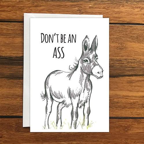 Don't Be An Ass greeting card A6