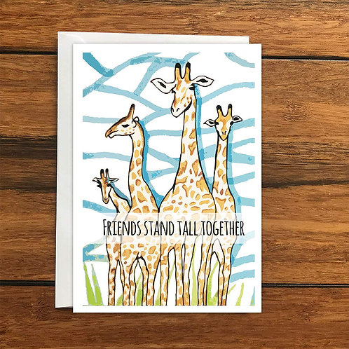 Friends Stand Tall Together Giraffes greeting card A6