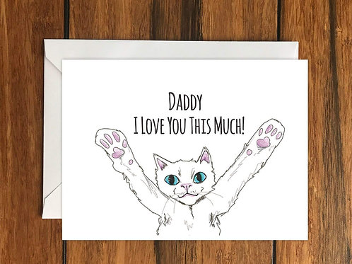 Daddy I love you this much Cat greeting card A6