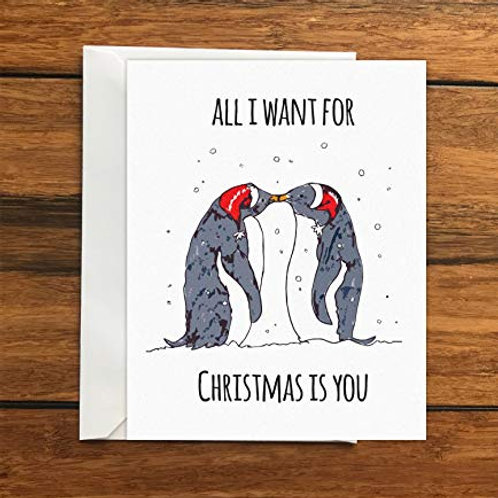 All I want for Christmas is You Penguins Greeting Card A6