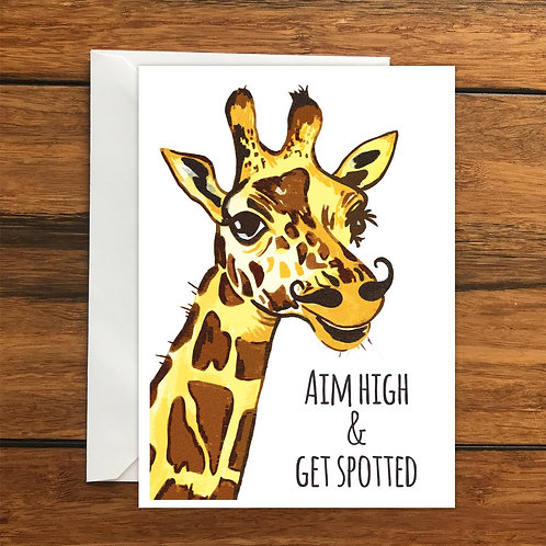 Aim high and get spotted Giraffe greeting card A6