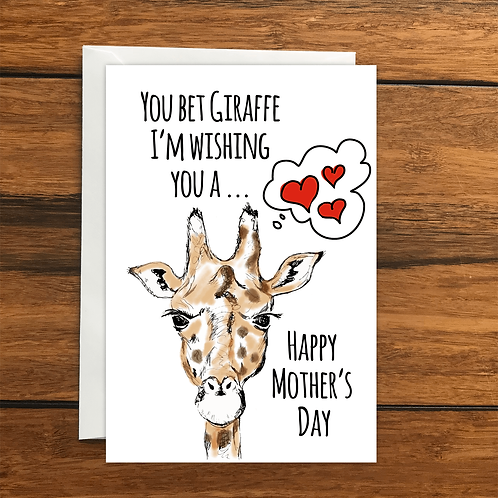 You bet Giraffe Im wishing you a Happy Mothers Day greeting card A6
