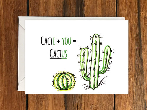Cacti + You = Cactus Greeting Card A6