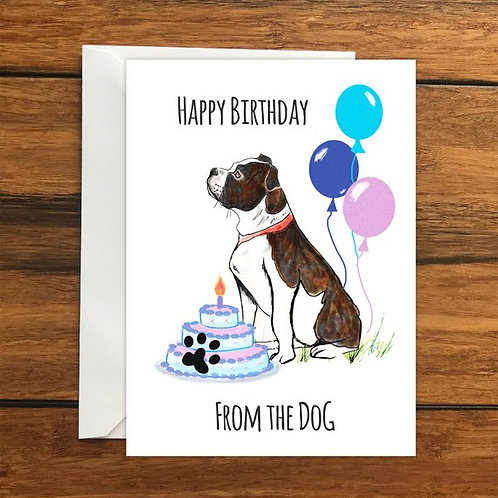 Happy Birthday From the Dog! Boxer Brindle greeting card A6