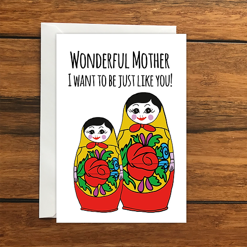 Wonderful Mother I want to be just like you! greeting card A6