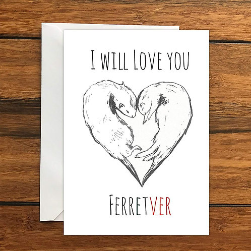 I will love you Ferret Greeting Card A6