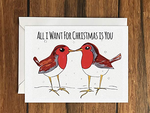 All I Want For Christmas Is You Robins Greeting Card A6