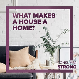 Consumer Strong - What Makes a House a H