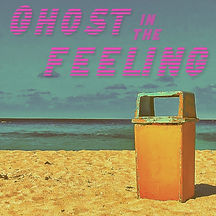 Ghost In The Feeling.jpg