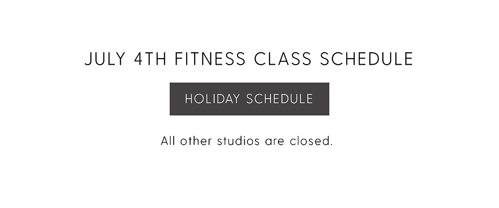 July 4th 2019 Fitness Class Schedule. All other Brick Canvas studios are closed.