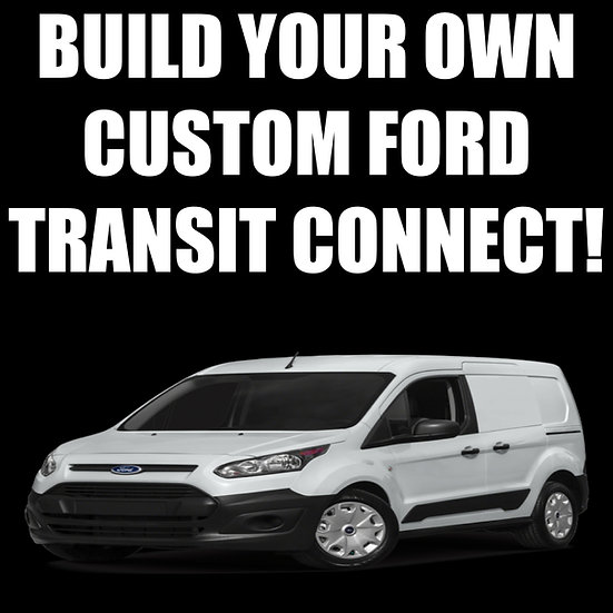 Custom Build Your Ford Transit Connect!