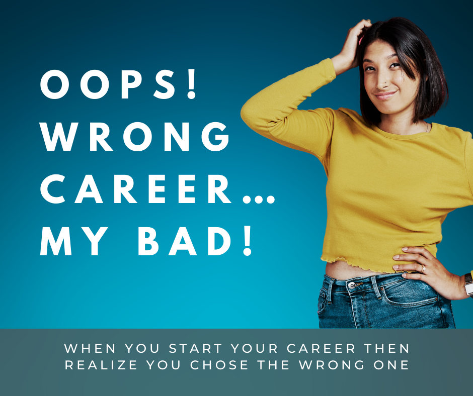 What do you do when you chose the wrong career?
