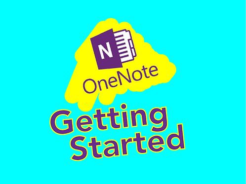 Microsoft OneNote: Getting Started Quick Reference Guide