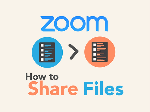 Zoom: How to Share Files Quick Reference Guide