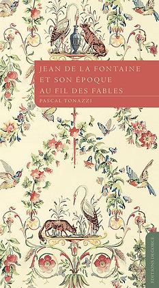 Jean de La Fontaine et son époque au fil des fables