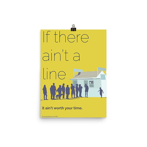 If There Ain't a Line, It Ain't Worth Your Time Poster