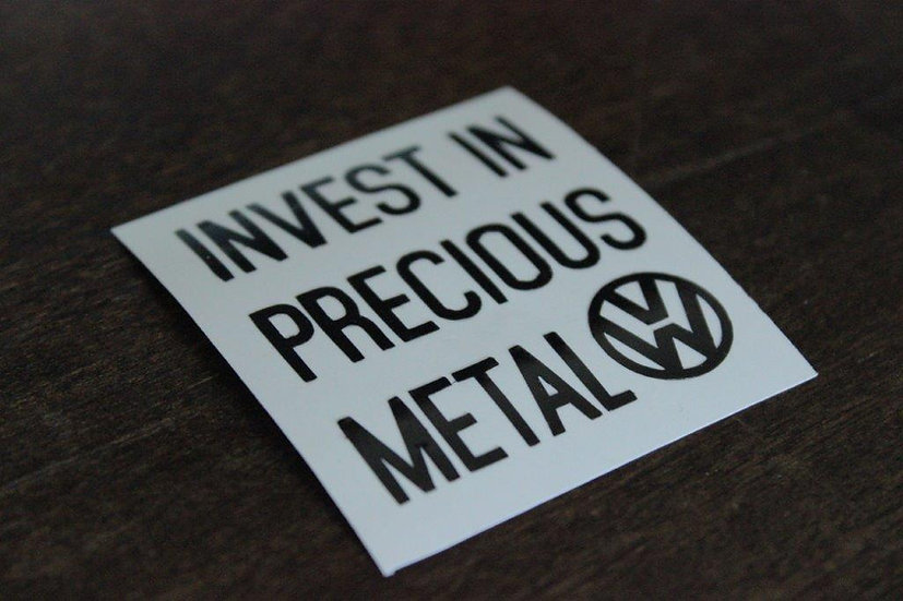 INVEST IN PRECIOUS METAL VW STICKER