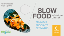 Slow food vakariņas