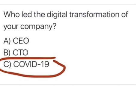 Is COVID-19 Forcing Your Digital Transformation? 4 Things to Consider.