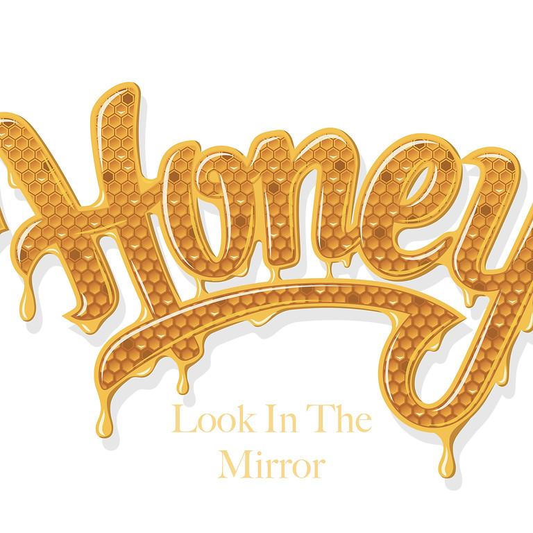 Honey, Look In The Mirror