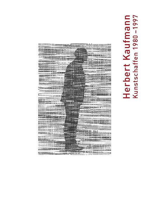 Herbert Kaufmann: Kunstschaffen 1980 - 1997