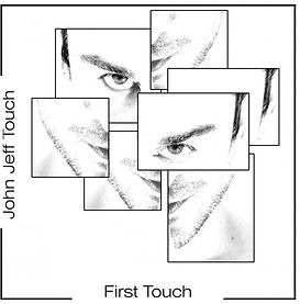 John Jeff Touch- First Touch album