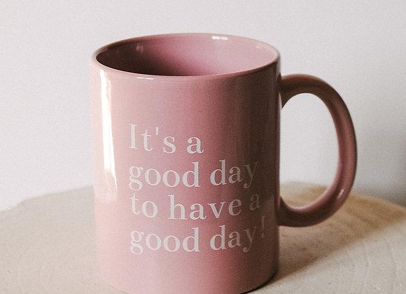 It's a Good Day  - 11 oz. Mug